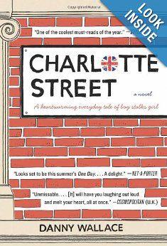 Amazon.com: Charlotte Street: A Novel (9780062190567): Danny Wallace: Books