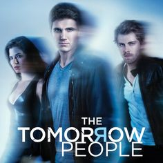 The Tomorrow People…… I LOVE this show!!!!! IF YOU HAVEN'T WATCHED IT THEN WATCH IT!!!!!!!!!!!!!!!!