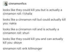 I feel like Shuri should be looks like a cinnamon roll but can actually kill you... but whatevs