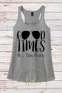 Good Times & Tan Lines Tank Top. Cute summer tank top. https://www.etsy.com/shop/ElectricTurtles