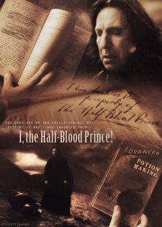 """You dare use my own spells against me, Potter? It was I who invented them - I, the Half-Blood Prince!"""