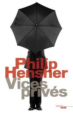 Le Bouquinovore: Vices privés, Philip Hensher