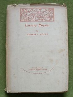 Cursory Rhymes By Humbert Wolfe A Signed Limited Edition Of Only 500 Copies Printed On Van Gelder Paper London Ernest Benn Ltd 1927 The book measures