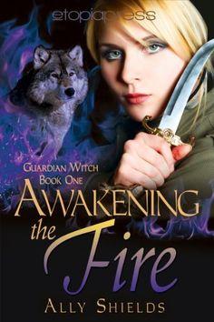 Awakening the Fire (Guardian Witch) by Ally Shields, http://www.amazon.com/dp/B0099ZDHO8/ref=cm_sw_r_pi_dp_o7VEqb0BTAY7G