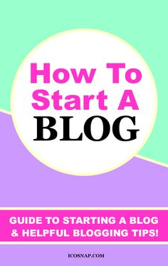 How to Start a Blog? Blogging guide for beginners. Helpful blogging tips. Tips for starting a blog.