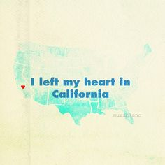 because CA has my heart.