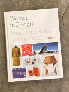 Women in Design: From Aino Aalto to Eva Zeisel by Charlotte Fiell: This book features the profiles of 100 women designers in the fields of fashion, graphics, textiles, and product design who have made immense contributions to the material culture and built environment although some of them have not gained popularity despite their influence. Graphic Design Books, Book Design, Book Signing, Built Environment, Pioneer Woman, Designing Women, Product Design, Fields, This Book
