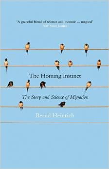 The homing instinct : the story and science of migration by Bernd Heinrich #migrantread