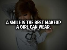 You're never fully dressed without a smile -Annie