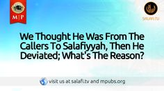 We Thought He Was From The Callers To Salafiyyah, Then He Deviated