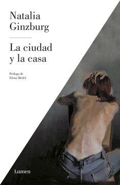 """""""La ciudad y la casa"""", de Natalia Ginzburg"""