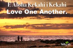 Quotes & Proverbs of Hawaii LOVE ONE ANOTHER