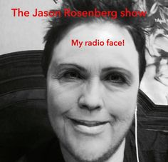 GOT MY RADIO FACE ON!  THE JASON ROSENBERG SHOW, SATURDAY'S 10AM 1590 AM CHICAGO…
