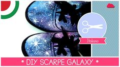 GALAXY SHOES * SCARPE COSMICHE GALATTICHE! SCARPE GALASSIA fai da te by Fantasvale   Nuovo TUTORIAL DIY ogni MERCOLEDì clicca qui: www.youtube.com/Fantasvale  #galaxy_shoes #scarpe #scarpe_galassia #decorare #scarpe_decorate #DIY #Fantasvale #moda #fashion #stile