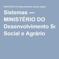 Sistemas — MINISTÉRIO DO Desenvolvimento Social e Agrário