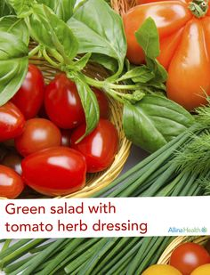 Green salad with tomato herb dressing: This salad is filled with fresh ingredients! Purchase produce at its peak ripeness to enjoy the benefits of nutrient-dense fruits, vegetables and herbs! http://www.allinahealth.org/Health-Conditions-and-Treatments/Eat-healthy/Recipes/Salads/Green-salad-with-tomato-herb-dressing/