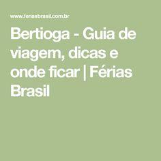 Bertioga - Guia de viagem, dicas e onde ficar | Férias Brasil