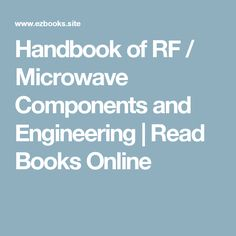 Handbook of RF / Microwave Components and Engineering | Read Books Online