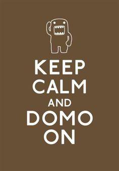 keep calm and domo on