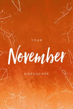 Get ready for a surge of intensity and passion, ladies, as the Sun is in Scorpio for most of the month. Channel some of this energy to finally do whatever it is you've been meaning to try—or have been too scared to take on. Now is the time to be a little fearless and go after the unknown. Get your November horoscope now.