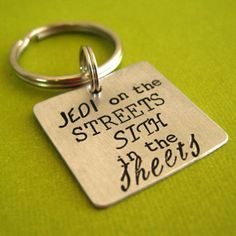 Jedi on the streets Sith in the sheets. $20.00, via Etsy. Haha yeah cause you know it ;D