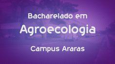 Que curso eu faço? Bacharelado em Agroecologia - UFSCar - Araras
