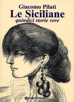 Book of Giacomo Pilati - the story of 15 women struggling against Mafia