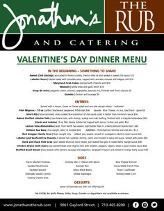 Jonathan's The Rub is having a special Valentine's Day menu. Treat yourself and your loved one on this special day.
