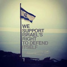 Israel has the right | Israel has the right to defend itself.