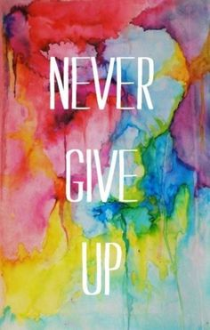 never give up / nunca te rindas What's My Favorite Color, Art Watercolor, Never Give Up, Artsy, Inspirational Quotes, Motivational Monday, Motivational Sayings, Crafts, Watercolours