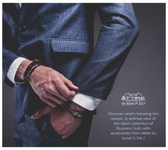 Discover what's trending this season. a defined view of the latest collection of business suits and accessories from Attire by Kunal and Sid j.  #Attire #Business #Accessories #Collection
