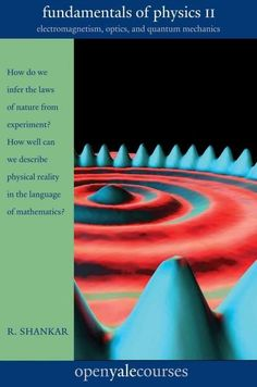 Fundamentals of Physics: Electromagnetism, Optics, and Quantum Mechanics
