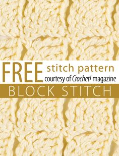 Free Block Stitch Pattern from Crochet! magazine. Download here: http://www.crochetmagazine.com/stitch_patterns.php?pattern_id=74