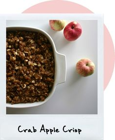 If you're lucky enough to have a crab apple tree growing in your garden, or even on your street, you've got one of the tastiest but most overlooked autumn treats of all. Crab Apple Recipes, Apple Dessert Recipes, Apple Crisp Recipes, Fruit Recipes, Fall Recipes, Baking Recipes, Delicious Desserts, Yummy Food, Tasty