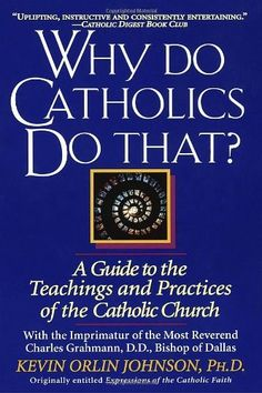 Why Do Catholics Do That? by Kevin Orlin Johnson, http://www.amazon.com/dp/0345397266/ref=cm_sw_r_pi_dp_1-yKqb05KTX5S