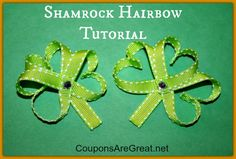 Shamrock Hair Bows Tutorial - so cute and perfect for St. Patrick's Day!