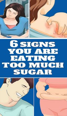 6 SIGNS YOU'RE EATING TOO MUCH SUGAR!