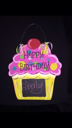 A personal favorite from my Etsy shop https://www.etsy.com/listing/229164740/cupcake-birthday-chalkboard-hanger