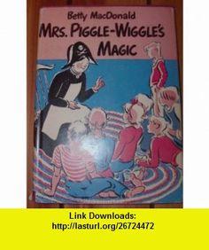 Mrs Piggle Wiggles Magic 1ST Edition Inscribed Betty Macdonald ,   ,  , ASIN: B002N64762 , tutorials , pdf , ebook , torrent , downloads , rapidshare , filesonic , hotfile , megaupload , fileserve