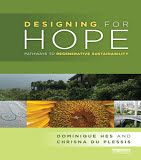 Designing for Hope: Pathways to Regenerative Sustainability. By: Dominique Hes, Chrisna du Plessis