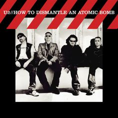 How To Dismantle an Atomic Bomb by U2 on Apple Music