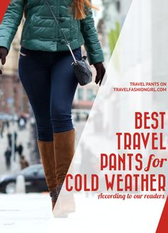3c5a7365b Readers Recommend Best Travel Pants for Cold Weather