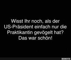 Wisst Ihr noch, als der US-Präsident.. | Lustige Bilder, Sprüche, Witze, echt lustig