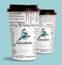 I LOVE CARIBOU COFFEE.
