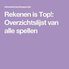 Rekenen is Top!: Overzichtslijst van alle spellen 21st Century Skills, Thinking Skills, Love My Job, Mathematics, Teaching, School, Junior College, Montessori, Theory