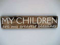 Rustic Wood Sign Wall Hanging Home Decor My Children Are My Family Wood Signs, Family Name Signs, Rustic Wood Signs, Wooden Signs, Diy Signs, Wall Signs, Rustic Charm, Home Decor Styles, Gifts For Family