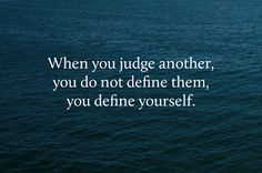 Judging Others Sayings and Quotes https://mostphrases.blogspot.com/2017/08/judging-others-sayings-and-quotes.html