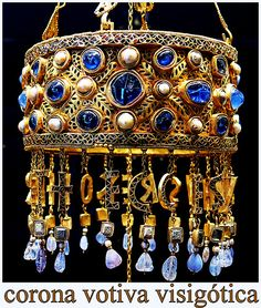 Votive crown from Visigothic Hispania, before 672. Part of the Treasure of Guarrazar.
