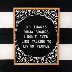 30 Hilarious Letterboard Quotes – No thanks ouija boards. I don't even like talking to living people. Pic by FUL CANDLES letter boards, Halloween, letterboard ideas . Word Board, Quote Board, Message Board, Felt Letter Board, Felt Letters, Memo Boards, Ouija, Halloween Letters, Me Quotes