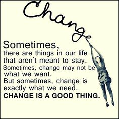 Change is a good thing.